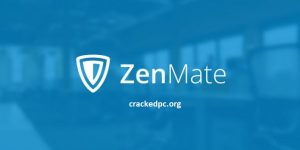 Zenmate VPN 6 5 2 Crack + Keygen [Premium] 2020 Free Download