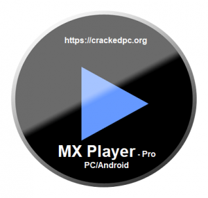 MX Player Pro v1 10 2 1 Cracked [AC3/DTS] Apk Full Download Updated